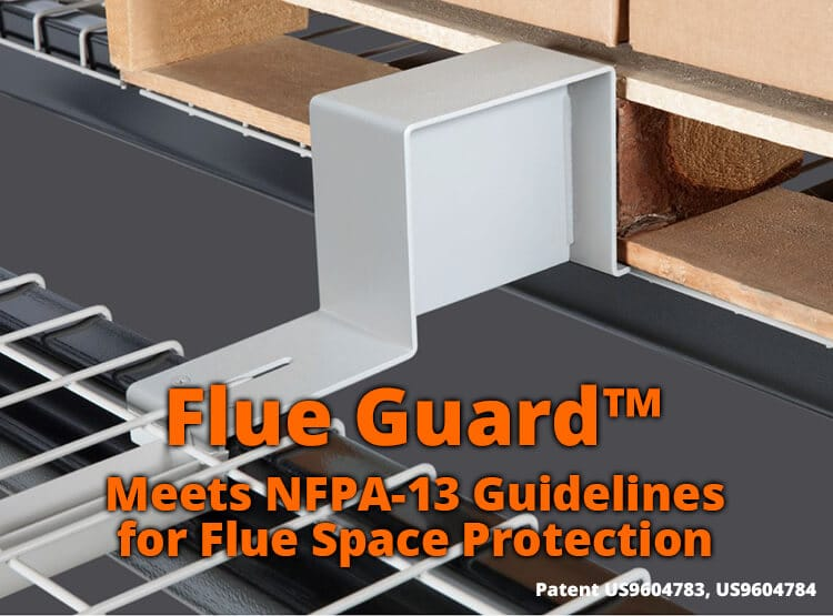 Flue Guard – Recognized in Orange County's High-Piled Storage Guidelines